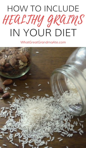 How To Include Healthy Grains In Your Diet