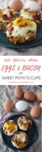 Paleo Gluten Free Whole30 Eggs and Bacon in Sweet Potato Cups