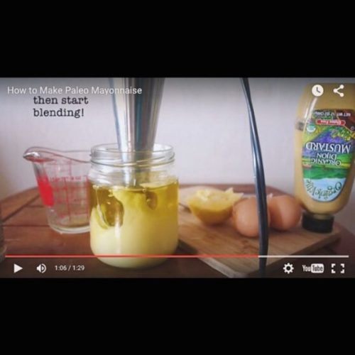 Video Tutorial: How to Make Paleo Mayonnaise