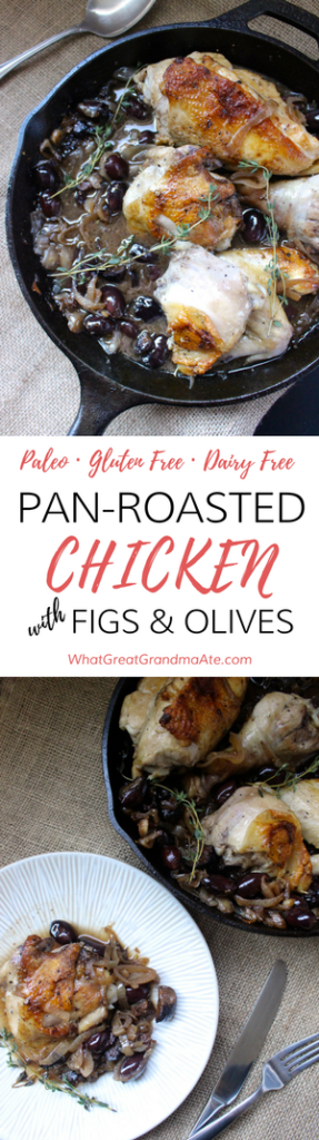 Paleo Gluten Free Pan Roasted Chicken with Figs and Olives