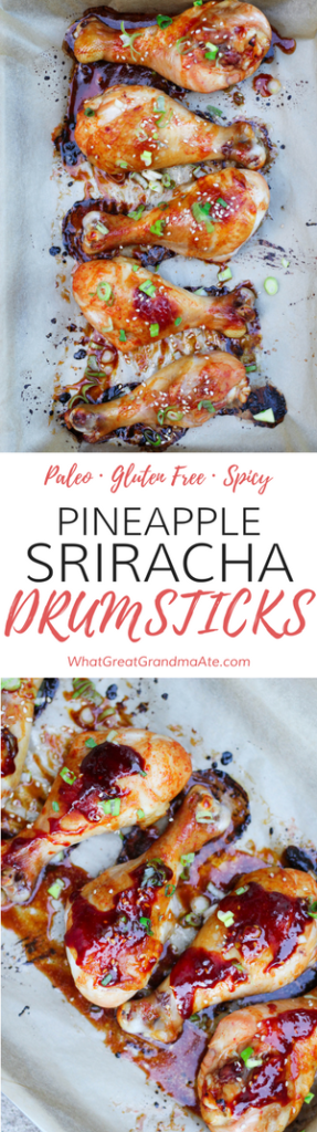 Paleo, Gluten Free Pineapple Sriracha Drumsticks - so deliciously spicy!