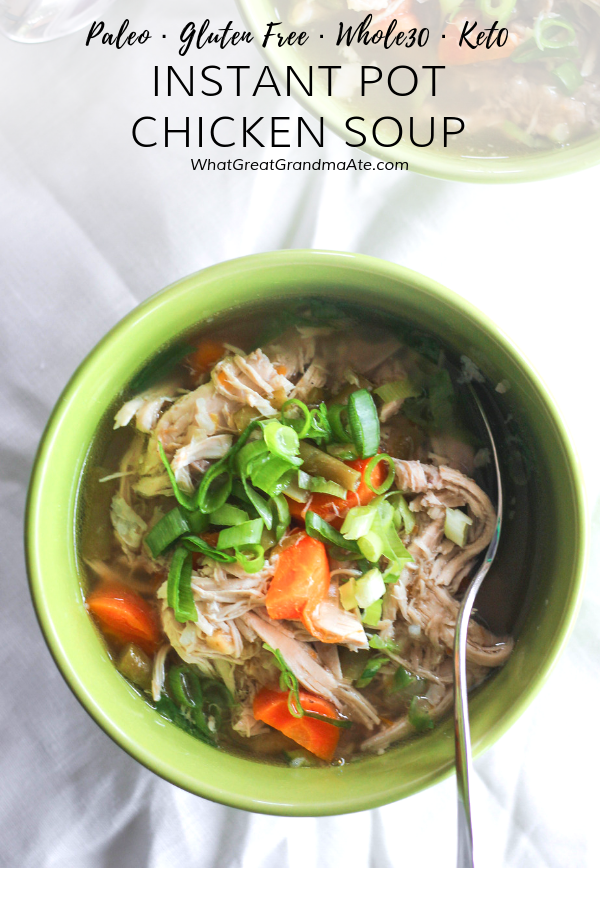 Make the most nourishing Instant Pot Chicken Soup using vegetables and a whole chicken! It makes bone broth in the process and becomes SO nutritious and comforting. #paleo #whole30 #aip #paleosoups #whole30 #keto #lowcarb #comfortfood #lchf #autoimmuneprotocol