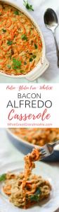 Paleo Bacon Alfredo Casserole (Whole30, Gluten Free)