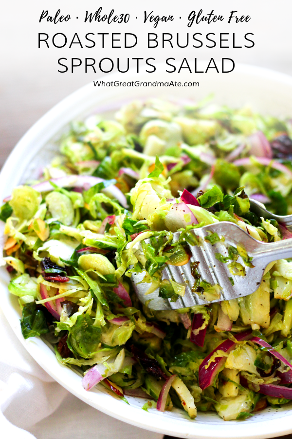 This crunchy and slightly sweet Whole30-friendly and Paleo Roasted Brussels Sprouts Salad is must-have side dish that you'll want for every holiday dinner! #paleo #whole30 #glutenfree #holidaydish #salad #vegan #dairyfree