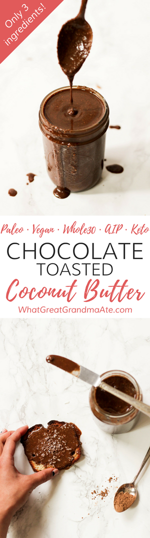 This #paleo and #vegan Chocolate Toasted Coconut Butter is your new go-to spread for all things sweet, and it takes only 3 ingredients to make! You'll love its natural sweetness without any added sugar.#aip #sugarfree #lowcarb #whole30 #keto #lchf #chocolate #paleodessert
