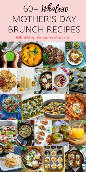 Treat the mother figures in your life with these healthy and delicious Paleo and Whole30 Mother's Day Brunch recipes that are low in sugar. There are over 60 on this list! #paleo #whole30 #brunch #whole30breakfast#breakfast #glutenfree #sugardetox #sugarfree  #dairyfree #grainfree