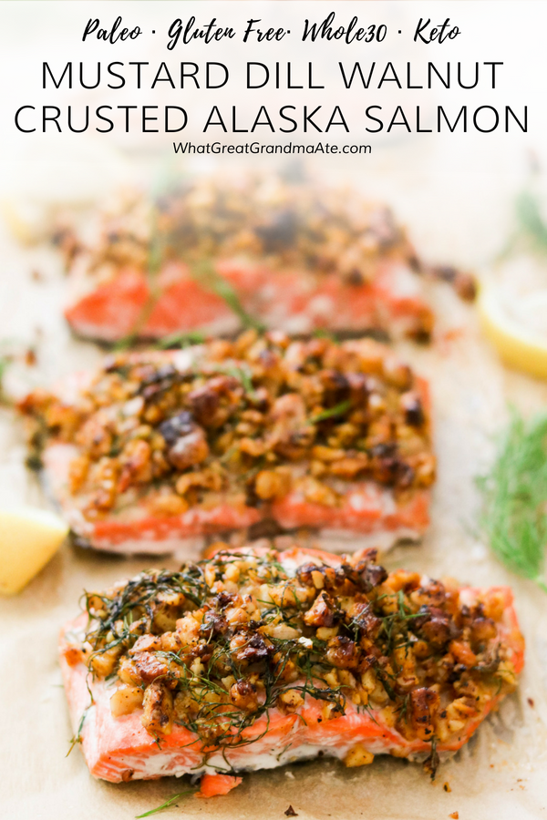 This paleo and Whole30-friendly Mustard Dill Walnut Crusted Alaska Salmon is ready in less than 30 minutes and you'll love the crunchy crust packed with a ton of flavor! @alaskaseafood #ad #AskForAlaska #IC #paleo #whole30 #keto #glutenfree #grainfree #lowcarb #lchf #30minuterecipe #easydinner